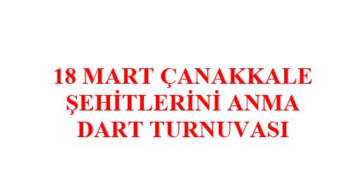18 Mart Çanakkale Şehitlerini Anma Dart Turnuvası Programı ve Kuraları