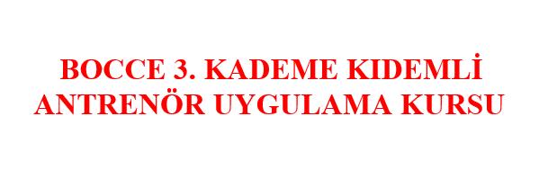 Ankara/Kahramankazan'da 3.Kademe Bocce Kıdemli Antrenör Uygulama Eğitimi Yapılacak