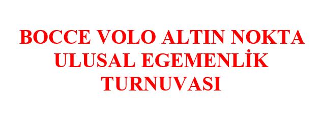 Bocce Volo Altın Nokta Ulusal Egemenlik Turnuvası