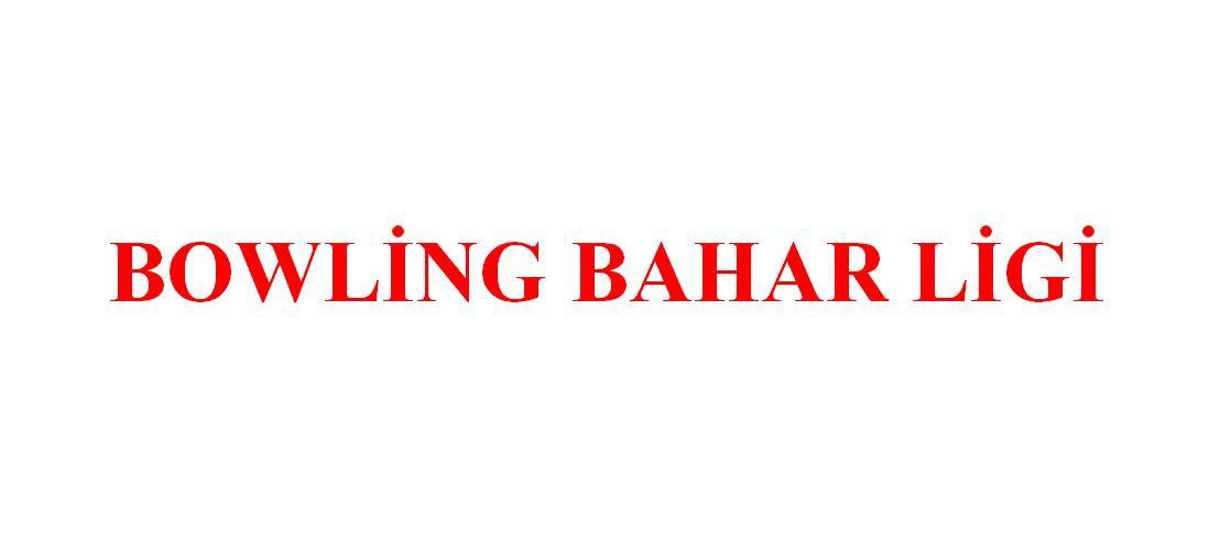 Türkiye Bowling Bahar Ligi 8. Hafta Hakem Görevlendirmeleri