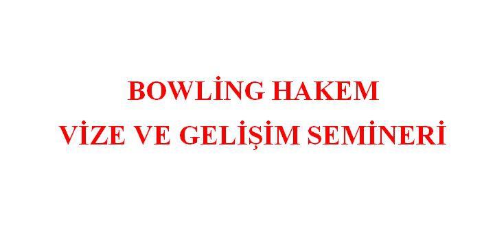 Bowling Hakem Gelişim Semineri ve Aday Hakem Kursu